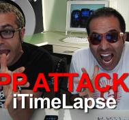 iTimeLapse – APP ATTACKS!